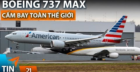 TIN MÁY BAY #21: Boeing 737 MAX bị cấm trên toàn thế giới | Yêu Máy Bay