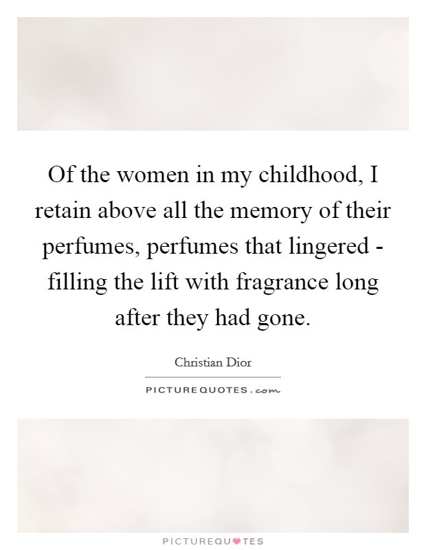 Of The Women In My Childhood I Retain Above All The Memory Of