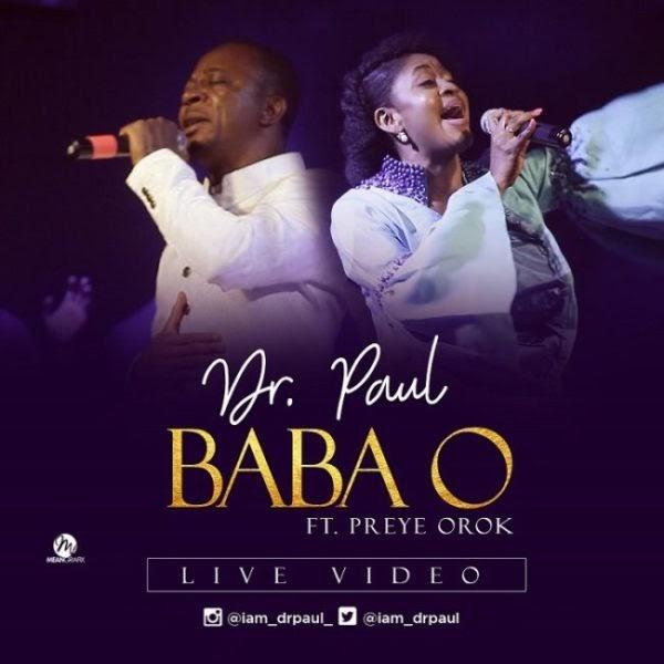 "LIVE VIDEO :: Dr. Paul – ""Baba O"" ft. Preye Orok    @iam_drpaul"