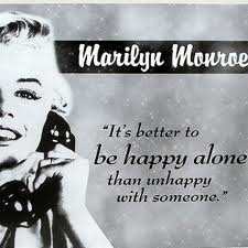 Its Better To Be Happy Alone Than Unhappy With Someone Happiness