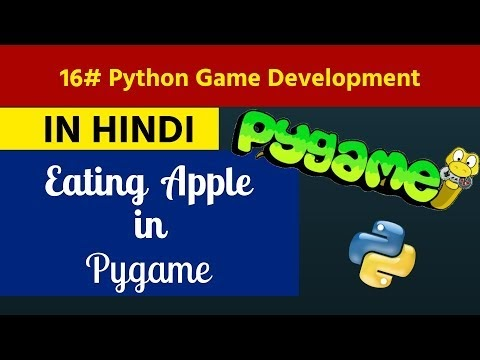16. Python Game Development in Hindi - Eating Apple Logic