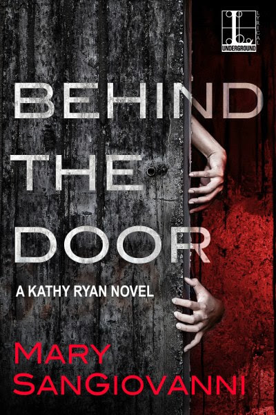 Book Cover for horror novel Behind the Door from the  from the Kathy Ryan series by Mary SanGiovanni .