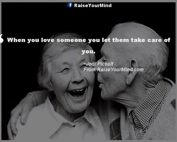 When You Love Someone You Let Them Take Care Of You Raise Your Mind
