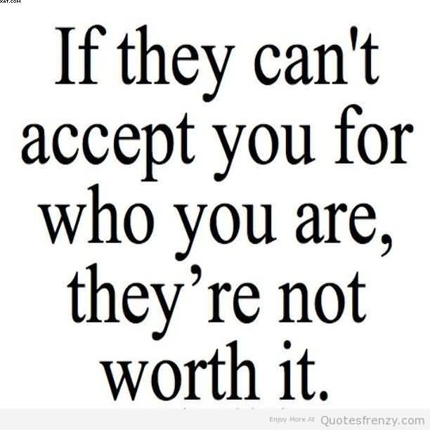 Quotes About Accept Who You Are 69 Quotes