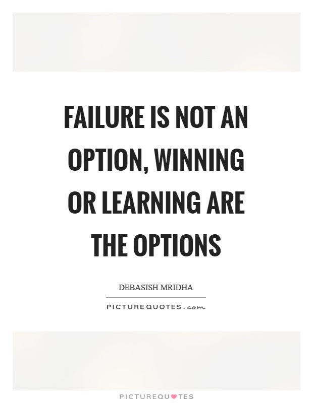 Failure Is Not An Option Quotes Sayings Failure Is Not An Option