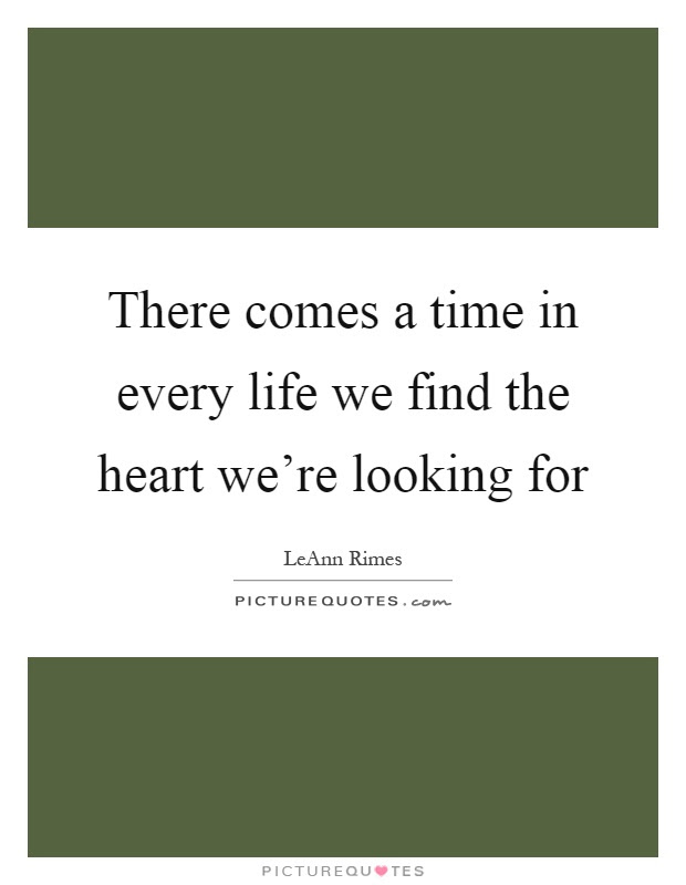 There Comes A Time Quotes Sayings There Comes A Time Picture Quotes
