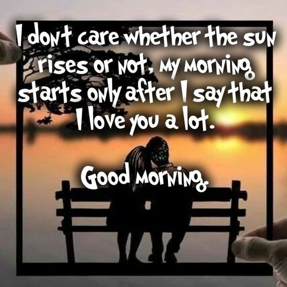 My Morning Starts Only After I Say That I Love You A Lot