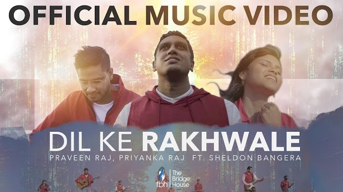 Dil ke Rakhwaale | दिल के रखवाले (Sheldon Bangera) Latest Christian Hindi Song Lyrics