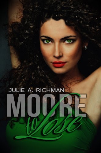 Moore to Lose (Needing Moore Series) by Julie A. Richman