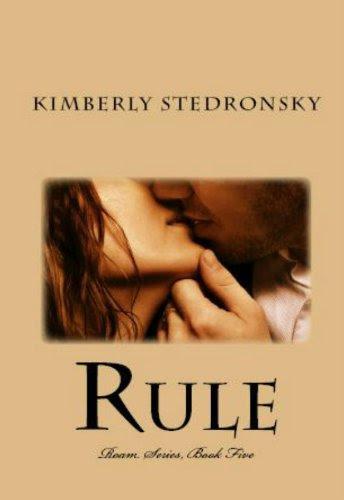 Rule (Roam Series, Book Five) by Kimberly Stedronsky