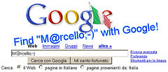 "Find ""M@rcello;-)"" whit Google!"