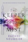 Title: The Keeper of the Mist, Author: Rachel Neumeier