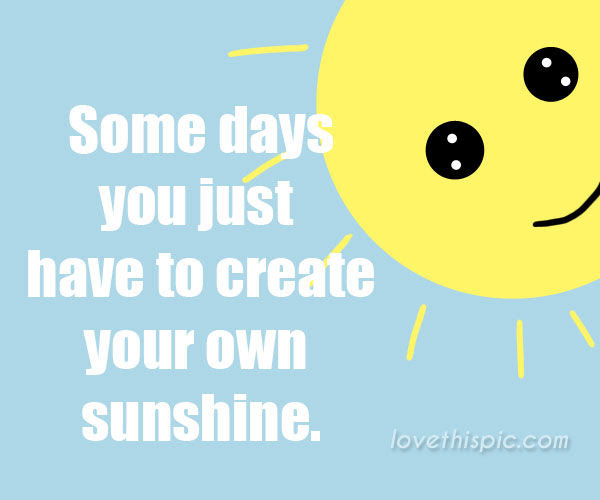 Create Your Own Sunshine Pictures Photos And Images For Facebook