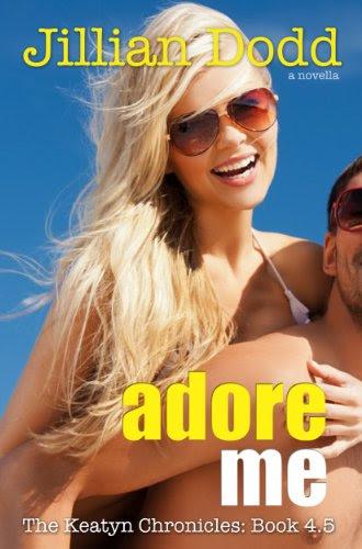 Adore Me (The Keatyn Chronicles #4.5) by Jillian Dodd