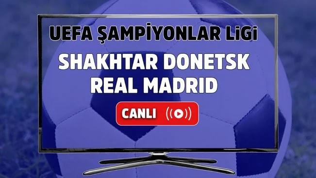Maç link    Shakhtar Donetsk - Real Madrid Maçı CANLI İZLE