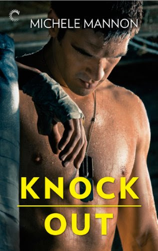 Knock Out (Worth the Fight) by Michele Mannon