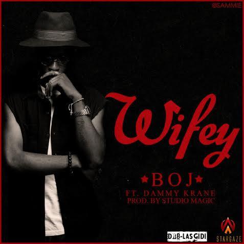 Music: BOJ Ft. Dammy Krane – Wifey