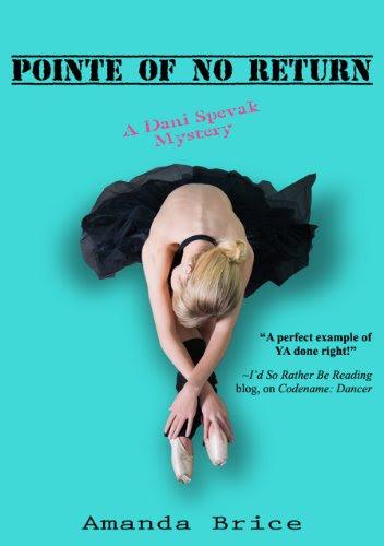 Pointe of No Return (The Dani Spevak Mystery Series) by Amanda Brice
