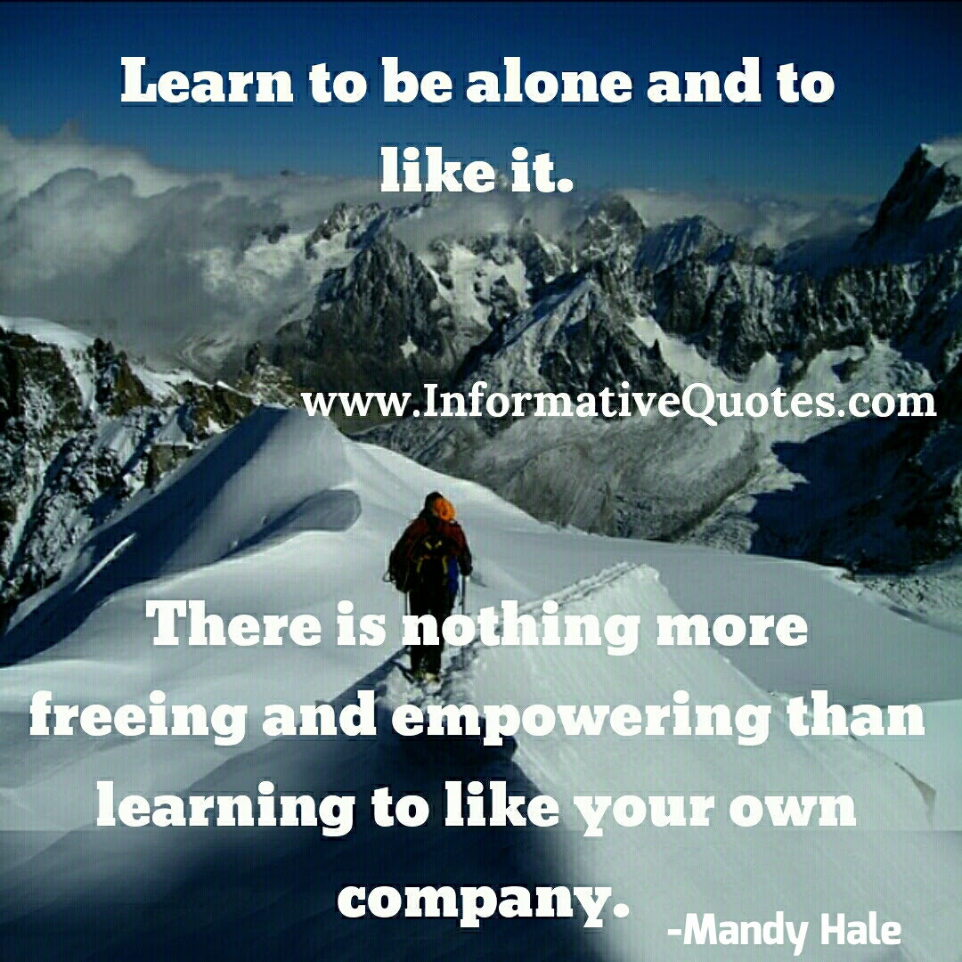 Learn To Be Alone Enjoy Your Company Informative Quotes