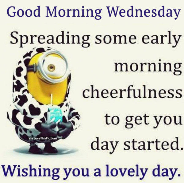 Good Morning Wednesday, Spreading Some Early Morning ...