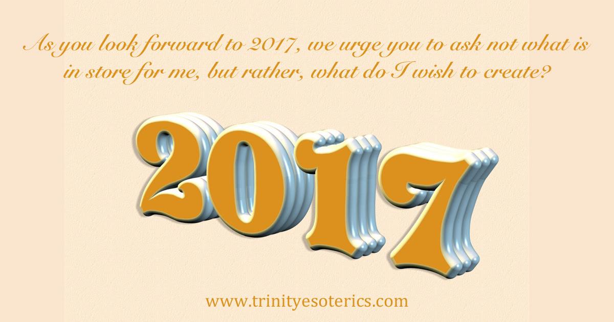 http://trinityesoterics.com/wp-content/uploads/2016/12/asyoulookforwardto2017.jpg