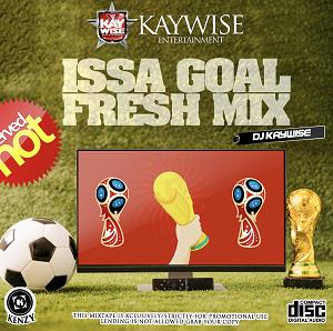 Download Mixtape Mp3:- DJ Kaywise – Issa Goal