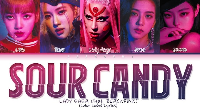 Lady Gaga, BLACKPINK - SOUR CANDY lyrics