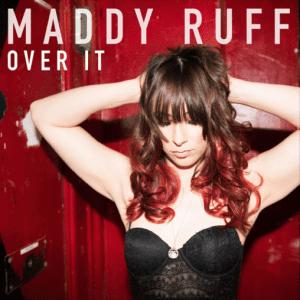 Over It Maddy Ruff