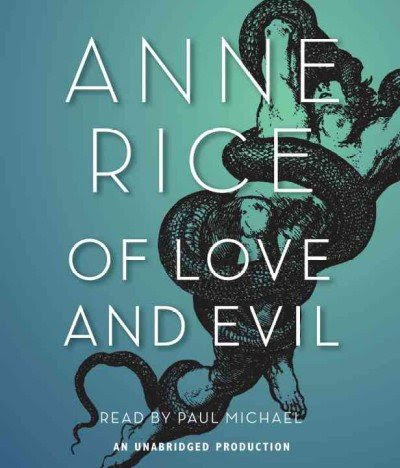 [OF LOVE AND EVIL]Of Love and Evil By Rice, Anne(Author)Hardcover On 30 Nov
