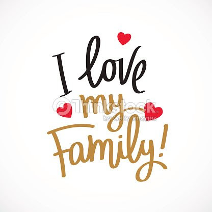 I Love My Family Fashionable Calligraphy Stock Vector Thinkstock