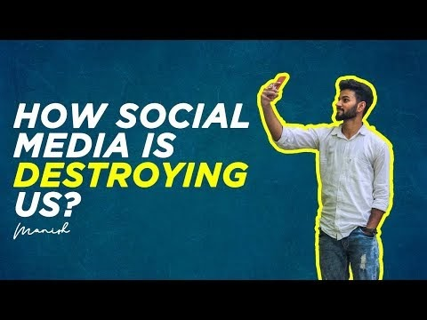 How Social Media is Destroying Us!
