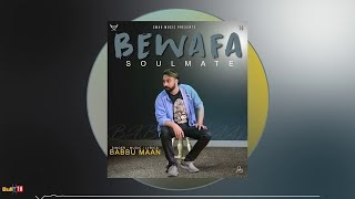 Bewafa Soulmate Lyrics in hindi | Babbu Maan | Swag Music