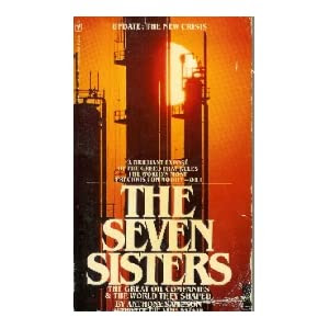 The Seven Sisters: The Great Oil Companies and The World They Shaped
