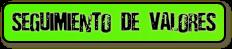 SEGUIMIENTO DE VALORES