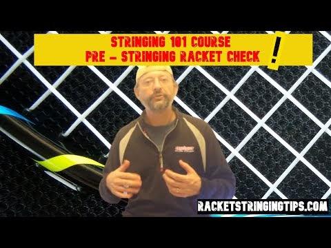 Racket Stringing 101 - pre - stringing racket check