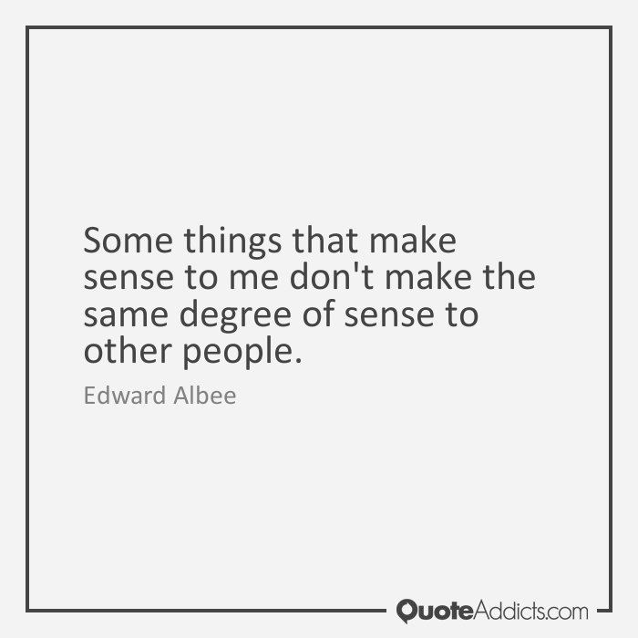 Quotes About Make Sense 609 Quotes