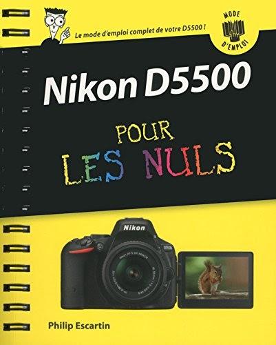 Livres PDF Gratuit French: Livres Nikon D5500 Mode d'emploi pour les Nuls Livre Francais