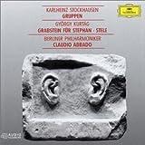 Stockhausen: Gruppen; Kurtág: Grabstein Fur Stephan Stele
