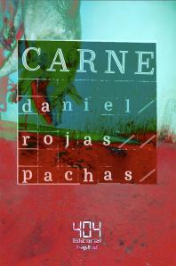 Carne - Daniel Rojas Pachas