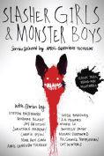 Title: Slasher Girls & Monster Boys, Author: April Genevieve Tucholke