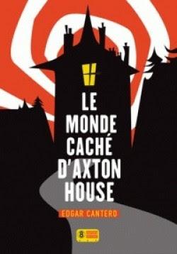 http://lesvictimesdelouve.blogspot.fr/2015/05/le-monde-cache-daxton-house-de-edgar.html