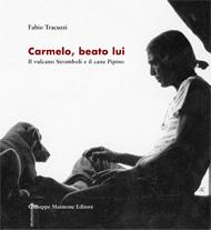 Carmelo, beato lui - Fabio Tracuzzi