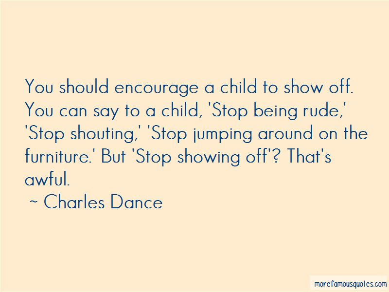 Quotes About Stop Showing Off Top 6 Stop Showing Off Quotes From