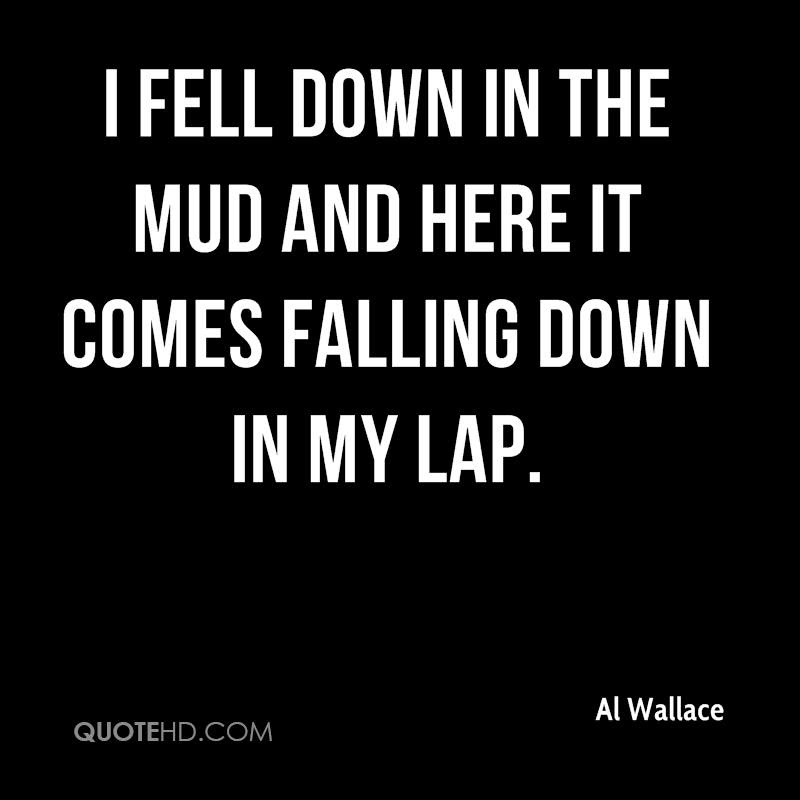 Al Wallace Quotes Quotehd