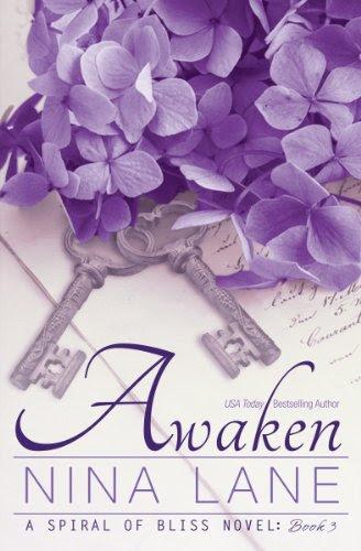 Awaken: A Spiral of Bliss Novel (Book Three) by Nina Lane