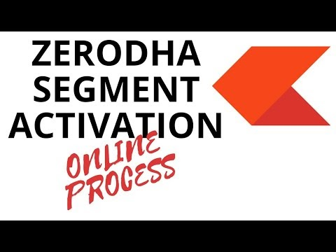 HOW TO ACTIVATE A SEGMENT IN ZERODHA