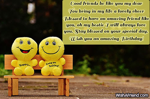 Good Friends Be Like You My Birthday Greetings For Friends