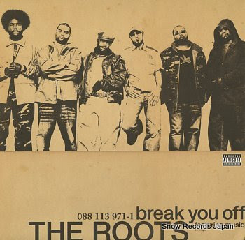 ROOTS, THE break you off