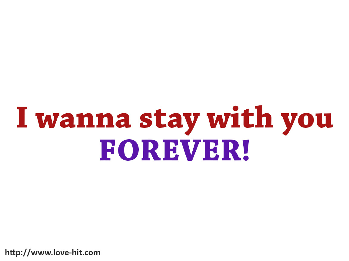 I Want To Be With You Forever Quotes Tumblr Be With You Qu Honey