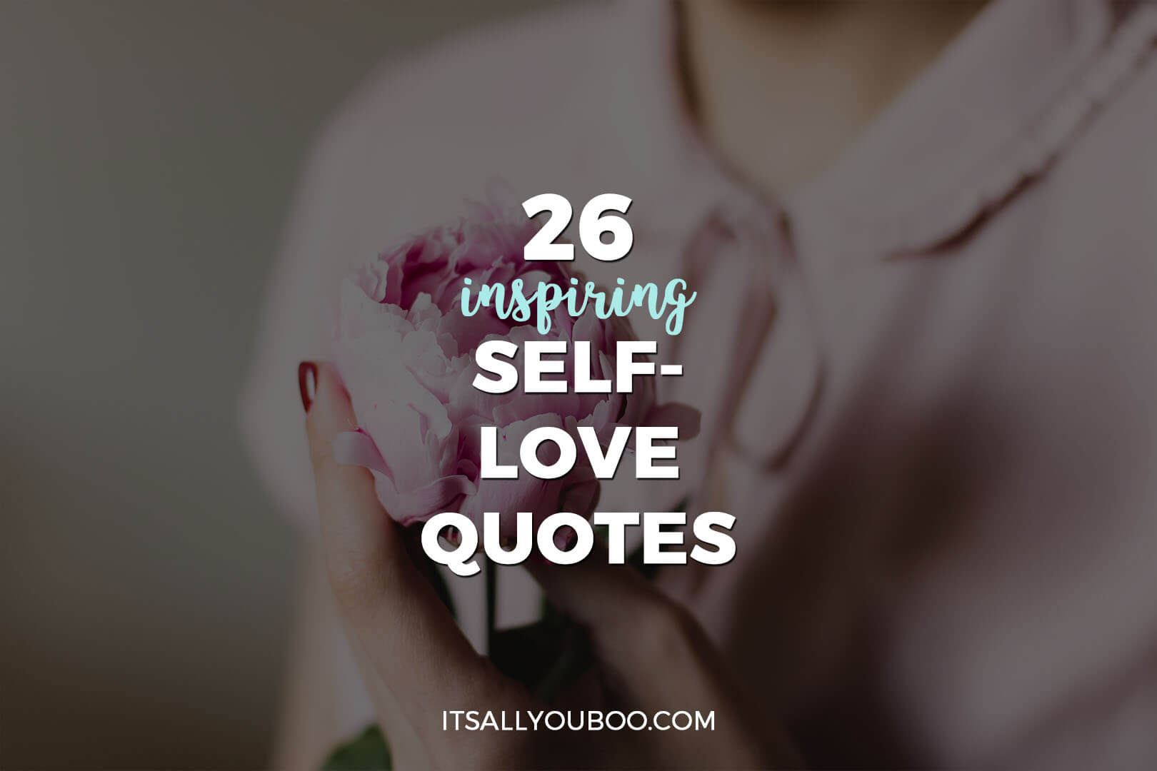 26 inspiring self love quotes love yourself quotes and sayings